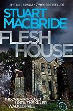 Flesh House: The International Bestseller (Logan McRae, Book 4)