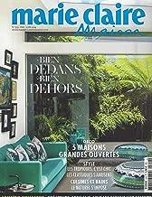 Marie Claire Maison Catalogue N° 509, Mai - Juin 2019: Bien Dedans, Bien Dehors, Déco 5 Maisons Grandes Ouvertes...