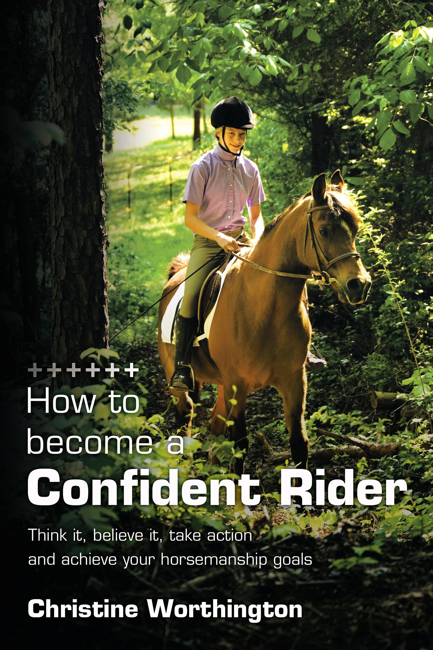 Image OfHow To Become A Confident Rider: Think It, Believe It, Take Action And Achieve Your Horsemanship Goals (English Edition)