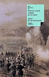 Historia natural y moral de las Indias: Selección (Spanish Edition)