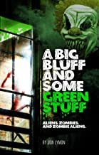 A Big Bluff And Some Green Stuff (Rodwell Zombie Cop Series Book 2)