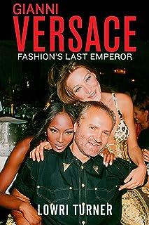 Gianni Versace: Fashion's Last Emperor