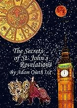 The Secrets of St. John`s Revelations: The Revelation conspiracies! (Great Romantic Revivalist`s Reformation Revolution Renaissance (GRRRRR) Book 5)