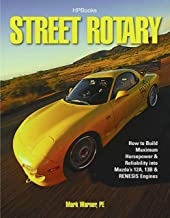 Street Rotary HP1549: How to Build Maximum Horsepower & Reliability into Mazda's 12a, 13b & Renesis Engines