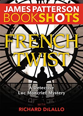 French Twist: A Detective Luc Moncrief Mystery (Kindle Single) (BookShots)