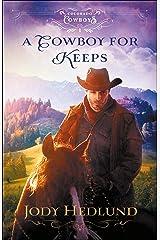 A Cowboy for Keeps (Colorado Cowboys Book #1) Kindle Edition