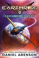 Earth Remembers (Earthrise Book 13) Kindle Edition