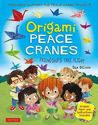 Origami Peace Cranes: Friendships take Flight