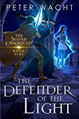 The Defender of the Light (The Sylvan Chronicles Book 9) Kindle Edition