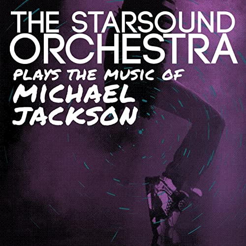 The Starsound Orchestra Plays the Music of Michael Jackson ...