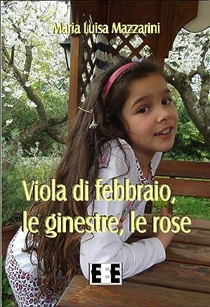 Viola di febbraio, le ginestre, le rose (Poesis Vol. 30)
