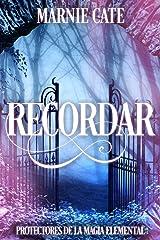 Recordar - Protectores de la Magia Elemental (Spanish Edition) Kindle Edition