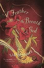A Feather on the Breath of God: A Novel