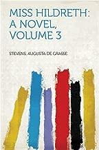 Miss Hildreth: A Novel, Volume 3
