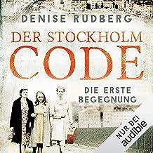 Der Stockholm-Code - Die erste Begegnung: Stockholmer Geheimnisse 1