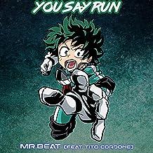 You Say Run (feat. Tito Cordone)
