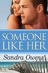 Someone Like Her (A K2 Team Novel) Kindle Edition