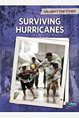 Surviving Hurricanes (Children's True Stories: Natural Disasters) Kindle Edition