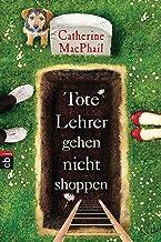 Tote Lehrer gehen nicht shoppen (German Edition)