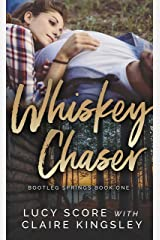 Whiskey Chaser (Bootleg Springs Book 1) Kindle Edition
