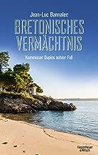 Bretonisches Vermächtnis: Kommissar Dupins achter Fall (Kommissar Dupin ermittelt 8) (German Edition)