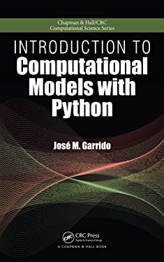 Introduction to Computational Models with Python (Chapman & Hall/CRC Computational Science Book 26)