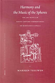 Harmony and the Music of the Spheres: The Ars Musica in Ninth-Century Commentaries on Martianus Capella