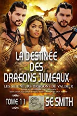 La destinée des dragons jumeaux (Les Seigneurs Dragons de Valdier t. 11) Format Kindle