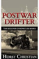 Postwar Drifter (The Kellner Chronicles Book 1) Kindle Edition