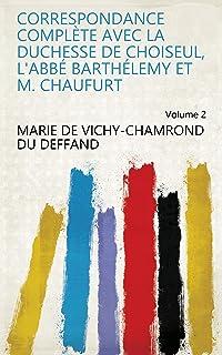 Best Correspondance complète avec la duchesse de Choiseul, l