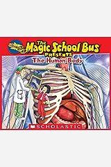 Magic School Bus Presents: The Human Body: A Nonfiction Companion to the Original Magic School Bus Series Kindle Edition