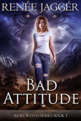 Bad Attitude (Were Witch Book 1) Kindle Edition