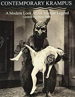 Contemporary Krampus: A Modern Look At An Ancient Legend