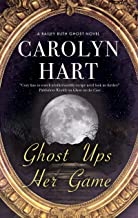 Ghost Ups Her Game (A Bailey Ruth Ghost Novel Book 9)
