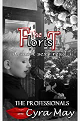 The Florist: A short sexy read (The Professionals Book 6) Kindle Edition