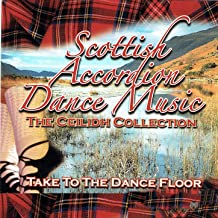 Scottish Accordion Dance Music - The Ceilidh Collection