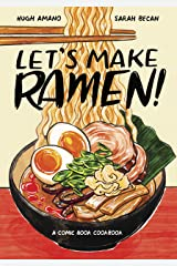 Let's Make Ramen!: A Comic Book Cookbook Kindle Edition