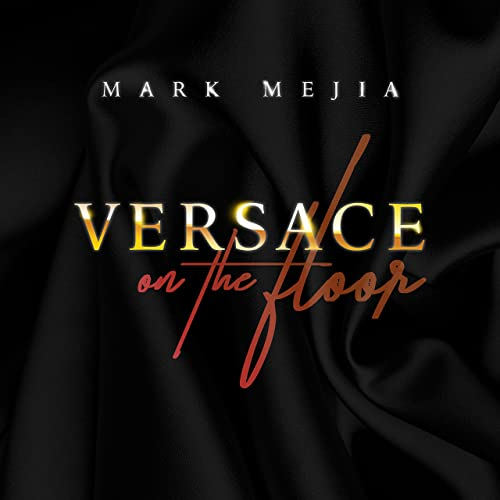 Versace On The Floor By Mark Mejia On Amazon Music Amazoncom