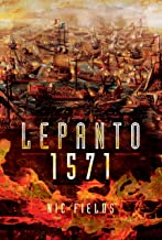 Lepanto 1571: Christian and Muslim Fleets Battle for Control of the Mediterranean
