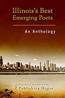 Illinois's Best Emerging Poets: An Anthology
