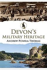Devon's Military Heritage Kindle Edition