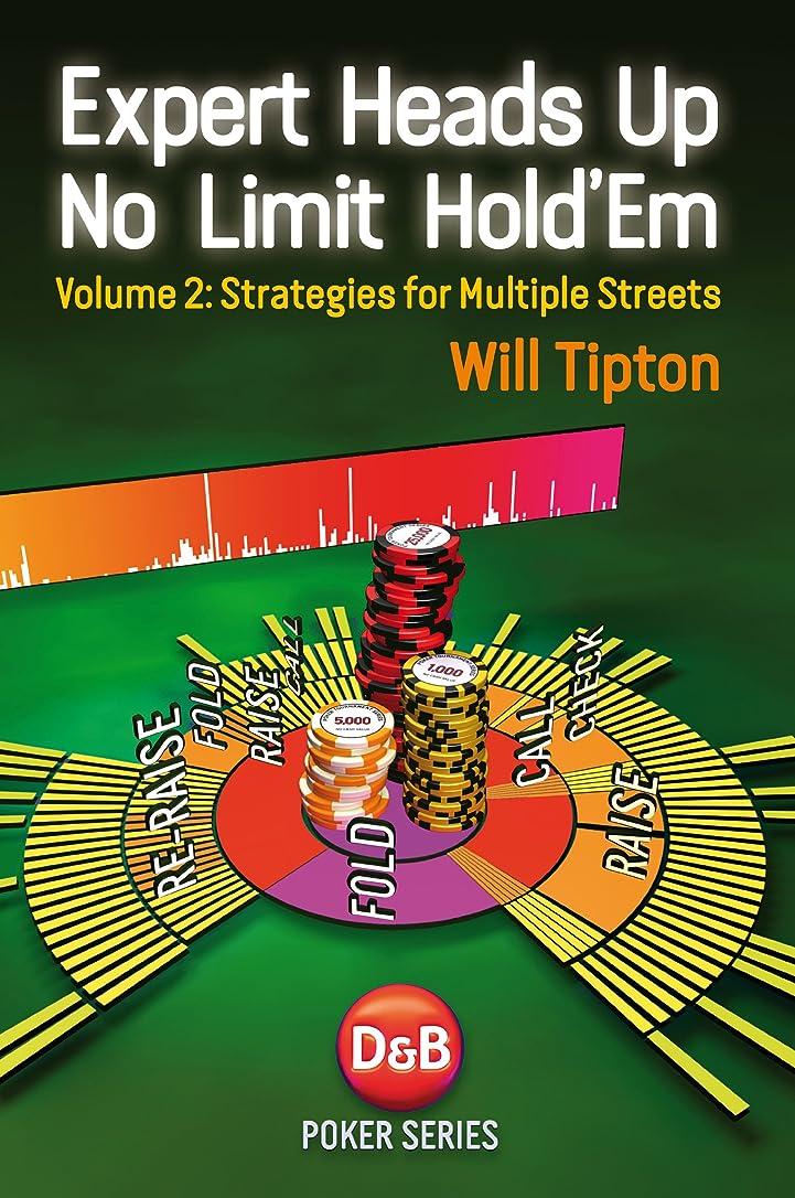 森透明に石灰岩Expert Heads Up No Limit Hold'em, Volume 2: Strategies for Multiple Streets (English Edition)
