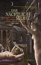 Das nächtliche Selbst: Traumwissen und Traumkunst im Jahrhundert der Psychologie. Band II: 1900-1950 (German Edition)