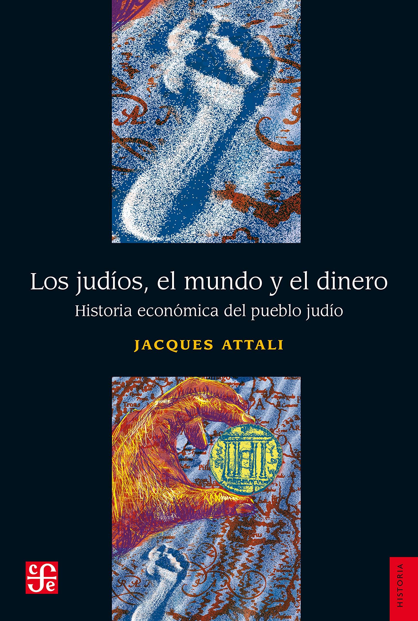 Los judíos, el mundo y el dinero. Historia económica del pueblo judío (Spanish Edition)