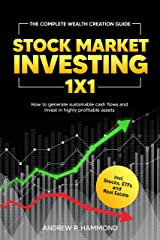 Stock Market Investing 1x1: The Complete Wealth Creation Guide - How to generate sustainable cash flows and invest in highly profitable assets incl. Stocks, ETFs and Real Estate (English Edition) Format Kindle