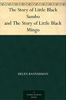 The Story of Little Black Sambo and The Story of Little Black Mingo
