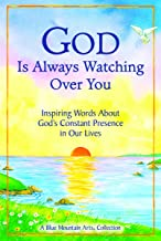 God Is Always Watching Over You: Inspiring Words About God's Constant Presence in Our Lives