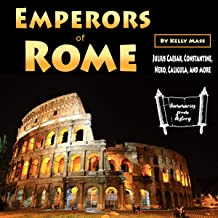 Emperors of Rome: Julius Caesar, Constantine, Nero, Caligula, and More