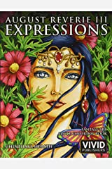 August Reverie 3: Expressions - Fantasy Art Adult Coloring Book Paperback
