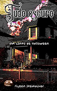 Tudo escuro: um conto de Halloween